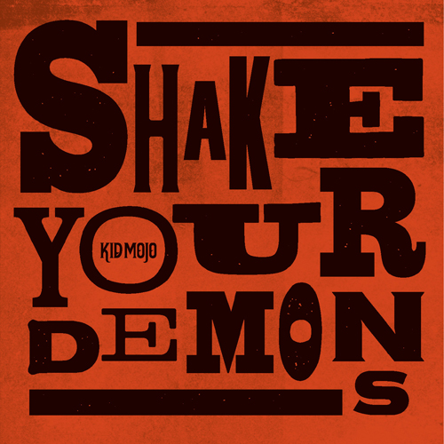 Kid Mojo - Shake Your Demons