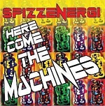 SPIZZENERGI Here Come The Machines