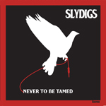 Slydigs - Never To Be Tamed